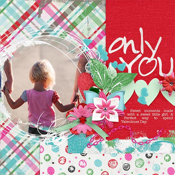 "'Only You' #digiscrap layout by AFT Designs - Amanda Fraijo-Tobin using ""My Sweet"" Papers & Embellishments #aftdesigns #scrapbook"
