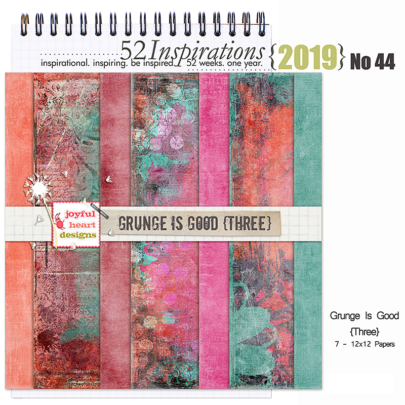 52 Inspirations 2019 -  No 44 Grunge is Good Papers 3 by Joyful Heart Design