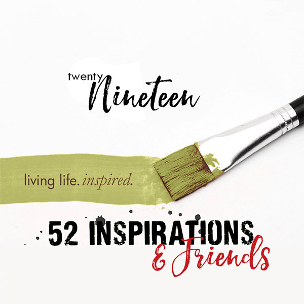 52 and Friends for 52 Inspirations 2019 {SUBSCRIPTION}