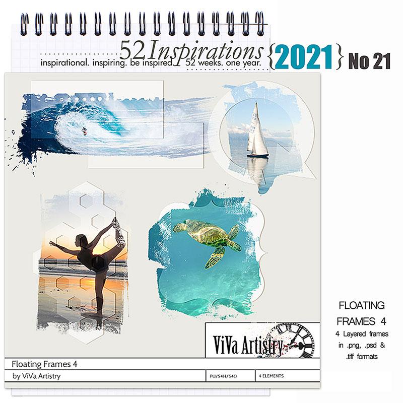 52 Inspirations 2021 No 21 Floating Frames 4 by ViVa Artistry