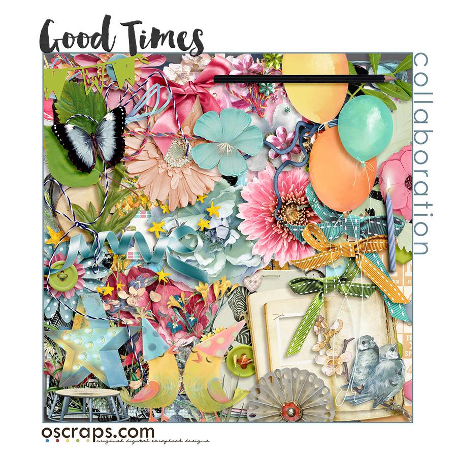 Good Times - An Oscraps Collaboration