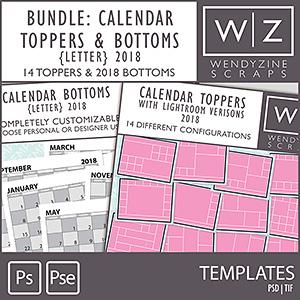 TEMPLATES: 2018 Calendar Toppers & Letter Bottoms plus Lightroom