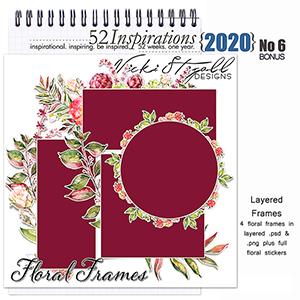 52 Inspirations 2020 -  No 6 BONUS Floral Frames by Vicki Stegall
