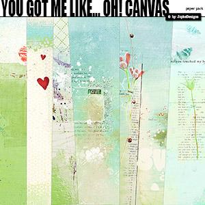You Got Me Like... Oh! Canvas