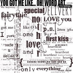 You Got Me Like... Oh! Word Art