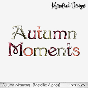 Autumn Moments Metallic Alphas