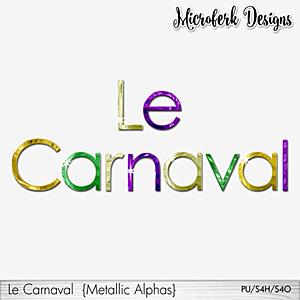 Le Carnaval Metallic Alphas