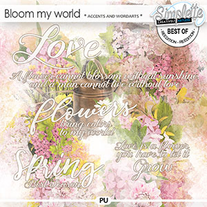 Bloom my world (accents and wordarts) by Simplette