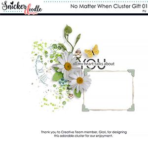 No Matter When Cluster Gift 01